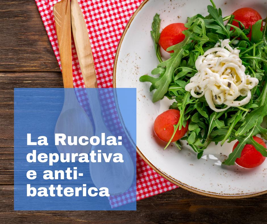 La Rucola: depurativa e antibatterica