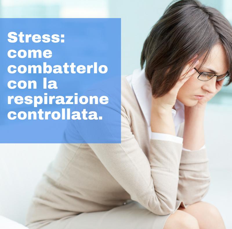 Stress: come combatterlo controllando la respirazione