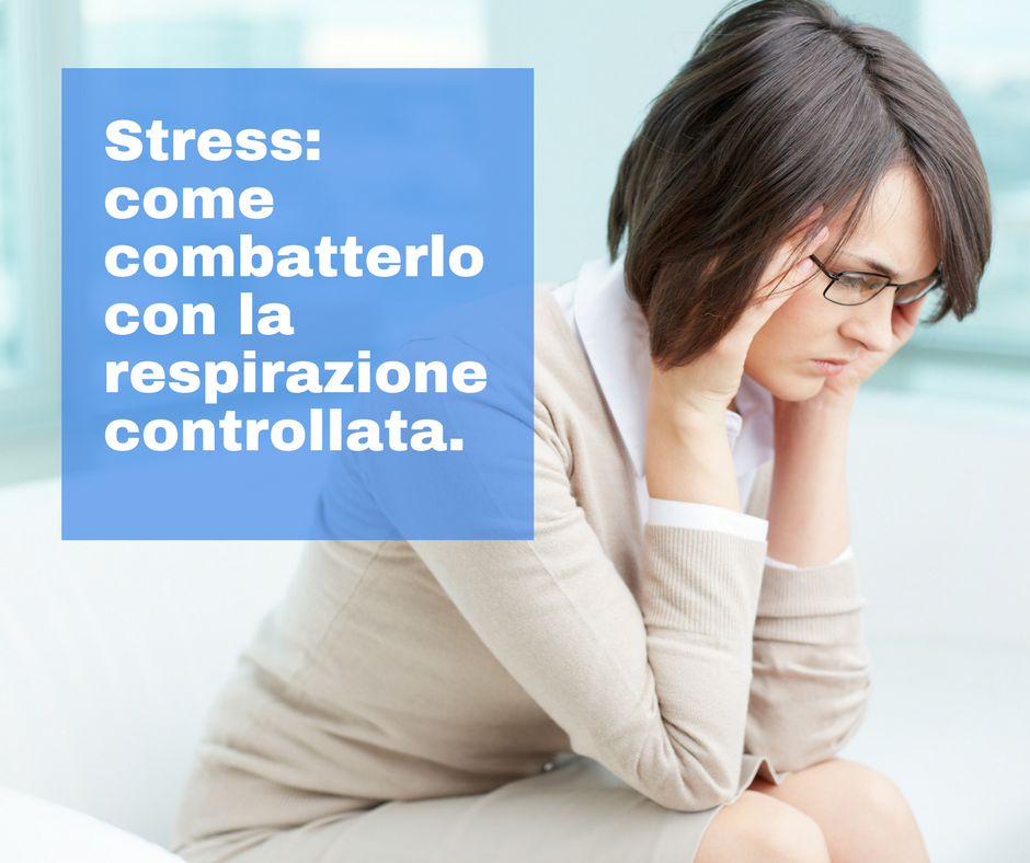 Stress: come combatterlo con la respirazione controllata.